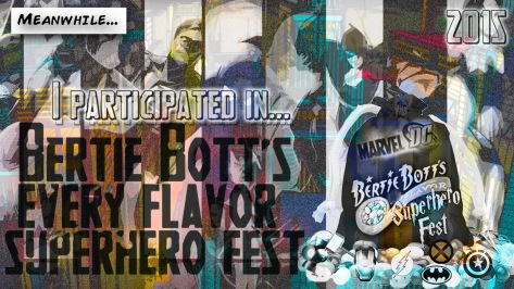Bertie Bott's Every Flavor Superhero 2015 Participation